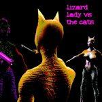 Lizard Lady vs the Cats