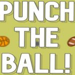 Punch the ball!